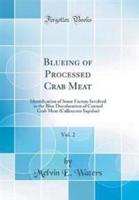 Blueing of Processed Crab Meat, Vol. 2: Identification of Some Factors Involved in the Blue Discoloration of Canned Crab Meat (Callinectes Sapidus) (C