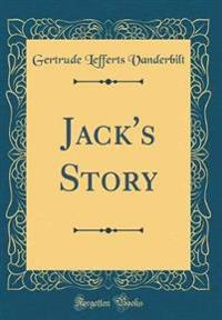 Jack's Story (Classic Reprint)