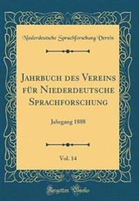Jahrbuch des Vereins für Niederdeutsche Sprachforschung, Vol. 14