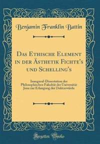 Das Ethische Element in der Ästhetik Fichte's und Schelling's