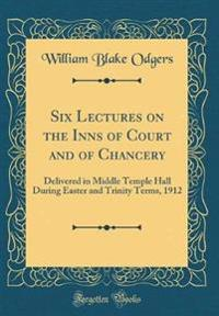 Six Lectures on the Inns of Court and of Chancery