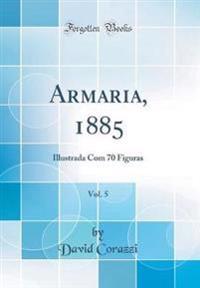 Armaria, 1885, Vol. 5