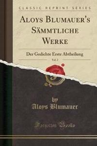 Aloys Blumauer's Sämmtliche Werke, Vol. 2