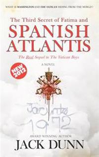 The Third Secret of Fatima and Spanish Atlantis: The Real Sequal to the Vatican Boys