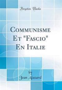 """Communisme Et """"Fascio"""" En Italie (Classic Reprint)"""