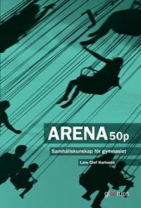 Arena 50p - Samhällskunskap för gymnasiet upplaga 2