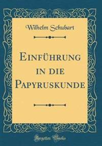 Einführung in die Papyruskunde (Classic Reprint)