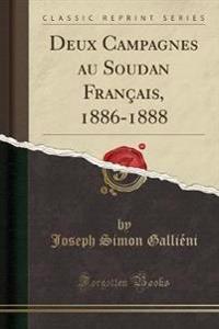 Deux Campagnes au Soudan Français, 1886-1888 (Classic Reprint)
