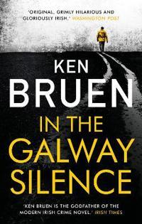 In the Galway Silence - Ken Bruen - böcker (9781788545853)     Bokhandel