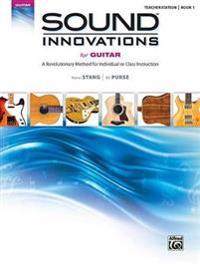 Sound Innovations for Guitar, Bk 1: A Revolutionary Method for Individual or Class Instruction