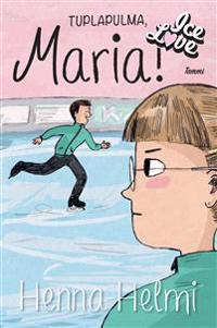 Tuplapulma, Maria!