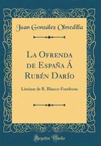 La Ofrenda de España Á Rubén Darío