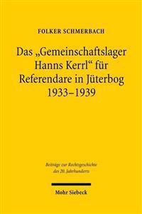 Das Gemeinschaftslager Hanns Kerrl Fur Referendare in Juterbog 1933-1939