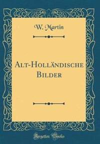 Alt-Holländische Bilder (Classic Reprint)