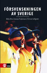 Försvenskningen av Sverige : det nationellas förvandlingar
