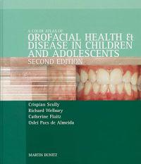 A Color Atlas Of Orofacial Health And Disease In Children And Adolescents