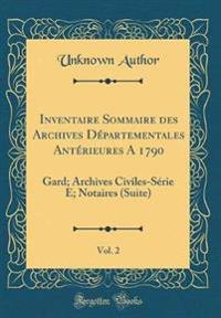 Inventaire Sommaire des Archives Départementales Antérieures A 1790, Vol. 2