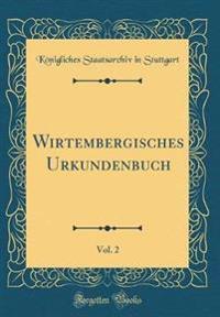 Wirtembergisches Urkundenbuch, Vol. 2 (Classic Reprint)