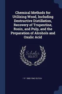 CHEMICAL METHODS FOR UTILIZING WOOD, INC