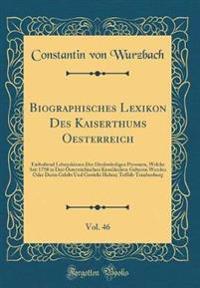 Biographisches Lexikon Des Kaiserthums Oesterreich, Vol. 46
