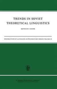 Trends in Soviet Theoretical Linguistics
