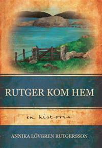 Rutger kom hem