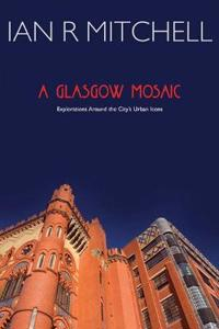 A Glasgow Mosaic: Cultural Icons of the City