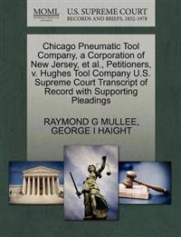 Chicago Pneumatic Tool Company, a Corporation of New Jersey, et al., Petitioners, V. Hughes Tool Company U.S. Supreme Court Transcript of Record with Supporting Pleadings