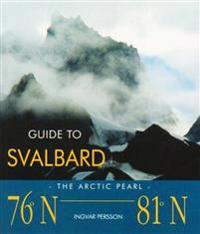 Guide to Svalbard : the arctic pearl