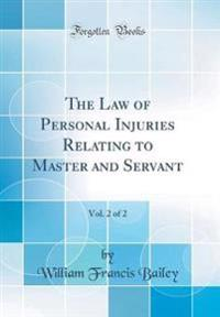 The Law of Personal Injuries Relating to Master and Servant, Vol. 2 of 2 (Classic Reprint)