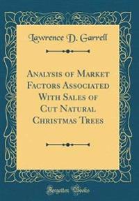 Analysis of Market Factors Associated With Sales of Cut Natural Christmas Trees (Classic Reprint)