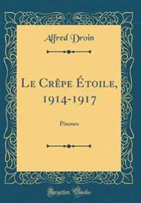 Le Crêpe Étoile, 1914-1917
