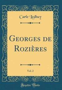 Georges de Rozières, Vol. 2 (Classic Reprint)