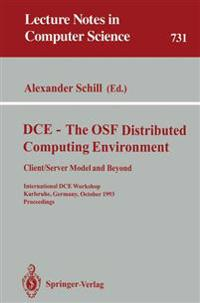 DCE - The OSF Distributed Computing Environment, Client/Server Model and Beyond