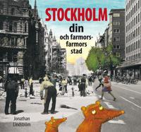 Stockholm : din och farmors farmors stad
