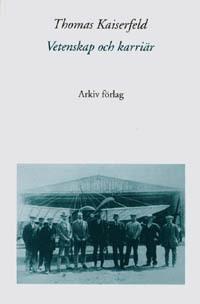 Vetenskap och karriär : svenska fysiker som lektorer, akademiker och indust - Thomas Kaiserfeld pdf epub