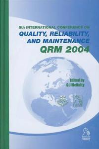 Quality, Reliability and Maintenance 2004