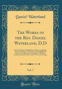The Works of the REV. Daniel Waterland, D.D, Vol. 7