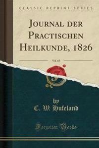 Journal der Practischen Heilkunde, 1826, Vol. 63 (Classic Reprint)