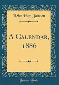 A Calendar, 1886 (Classic Reprint)