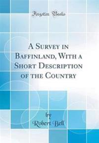 A Survey in Baffinland, with a Short Description of the Country (Classic Reprint)