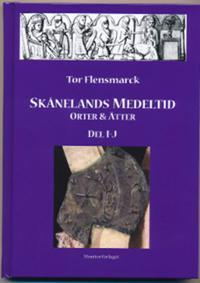 Skånelands medeltid : orter & ätter. D. I - J - Tor Flensmarck pdf epub