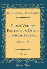 Plant Variety Protection Office Official Journal, Vol. 13