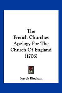 The French Churches Apology for the Church of England