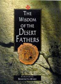 The Wisdom of the Desert Fathers