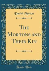 The Mortons and Their Kin (Classic Reprint)