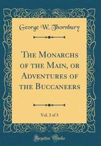 The Monarchs of the Main, or Adventures of the Buccaneers, Vol. 2 of 3 (Classic Reprint)