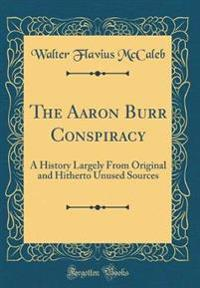 The Aaron Burr Conspiracy