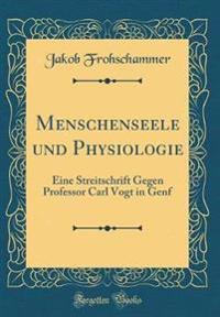 Menschenseele und Physiologie