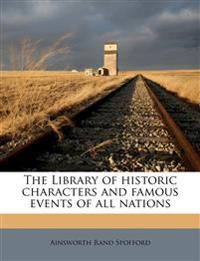 The Library of historic characters and famous events of all nations